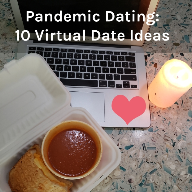 "A candle burns next to a laptop and a bowl of tomato soup and a grilled cheese sandwich. Across the top text reads, ""Pandemic Dating: 10 Virtual Date Ideas."""